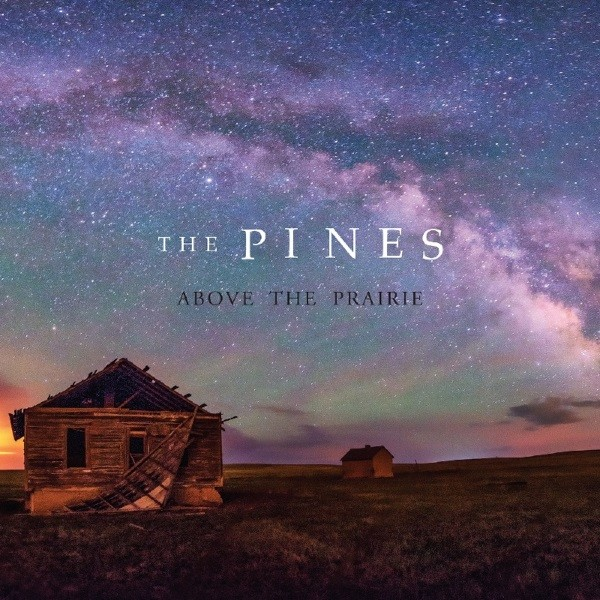 The Pines - Above The Prairie [2016]