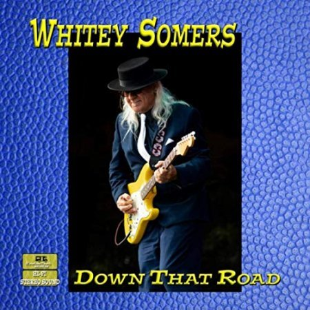 Whitey Somers - Down That Road 2019